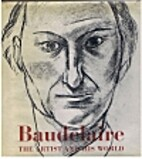 Baudelaire - The Artist and His World by…