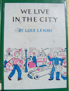 We Live in the City by Lois Lenski