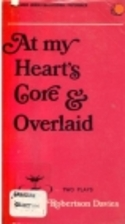 At My Heart's Core & Overlaid: Two…