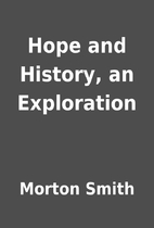 Hope and History, an Exploration by Morton…