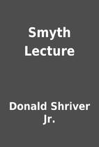 Smyth Lecture by Donald Shriver Jr.