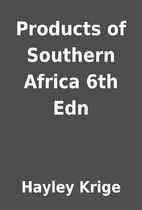 Products of Southern Africa 6th Edn by…
