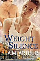 Weight of Silence by A. M. Arthur