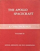 The Apollo Spacecraft: A Chronology. by Ivan…