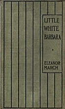 Little White Barbara by Eleanor S. March