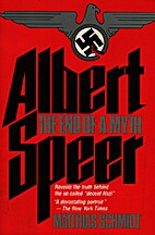 Albert Speer: The End of a Myth by Matthias…