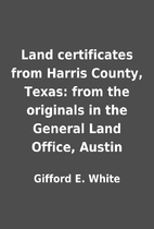 Land certificates from Harris County, Texas:…