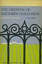 The Growth of Southern Civilization,…