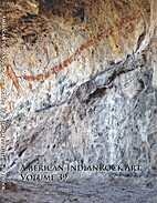 American Indian Rock Art Volume 39 by…