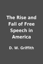 The Rise and Fall of Free Speech in America…