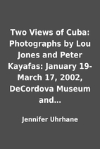 Two Views of Cuba: Photographs by Lou Jones…