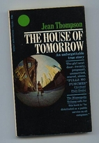 The House of Tomorrow by Jean Thompson