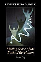 Making Sense of the Book of Revelation…