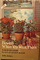 Flowers when you want them : a grower's…