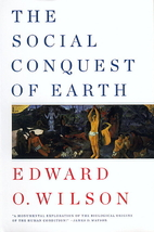 The Social Conquest of Earth by Edward O.…
