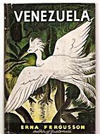 Venezuela by Erna Fergusson