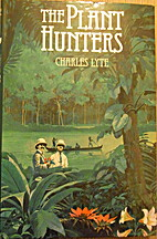 The plant hunters by Charles Lyte
