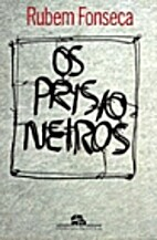 Prisioneiros, Os by Rubem Fonseca