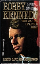 Bobby Kennedy: The Making of a Folk Hero by…