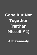 Gone But Not Together (Nathan Miccoli #4) by…
