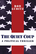 The Quiet Coup: A Political Thriller by Rob…