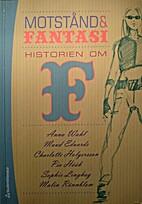 Motstånd och fantasi : historien om F…
