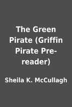 The Green Pirate (Griffin Pirate Pre-reader)…