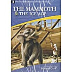 The Mammoth and the Ice Age by Michael Oard