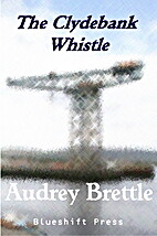 The Clydebank Whistle: Four Stories and Two…