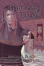 Through the Dark by Mychael Black