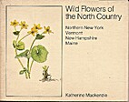 Wild flowers of the North country: northern…