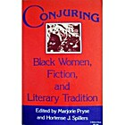 Conjuring: Black Women, Fiction, and…