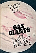 Gas Giants: The Largest Planets by Willy Ley