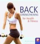 Back Strengthening for Health & Fitness