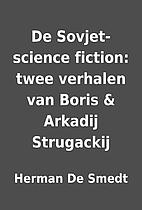 De Sovjet-science fiction: twee verhalen van…