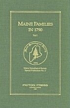 Maine Families in 1790, Volume 1 by Ruth…