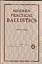 Modern Practical Ballistics by Arthur J.…