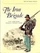 The Iron Brigade by John Selby