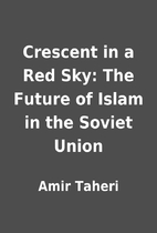 Crescent in a Red Sky: The Future of Islam…
