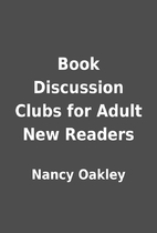 Book Discussion Clubs for Adult New Readers…