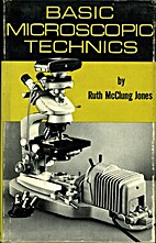 Basic Microscopic Technics by Ruth McClung…