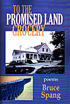 To The Promised Land Grocery by Bruce Spang