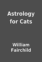 Astrology for Cats by William Fairchild