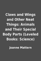 Claws and Wings and Other Neat Things:…