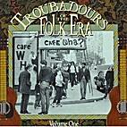 Troubadours in the Folk Era Vol. 1