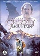 Escape to Grizzly Mountain (video) by…