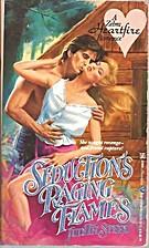 Seduction's Raging Flames by Judith Steel