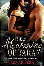 The Awakening of Tara: Charmed in Paradise…