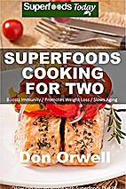Superfoods Cooking For Two: Over 150 Quick &…