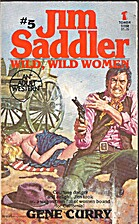 Wild, Wild Women (Jim Saddler, Volume 5) by…
